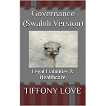 Governance (Swahili Version): Legal Liabilities & Healthcare (English Edition)