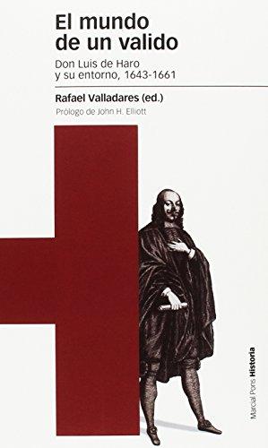 El mundo de un valido (Estudios) por Rafael Valladares Ramírez