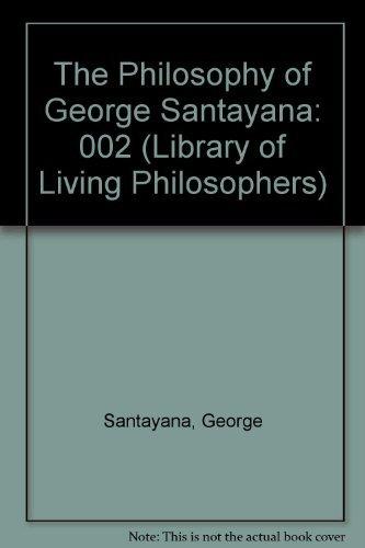 The Philosophy of George Santayana (Library of Living Philosophers (Paperback)) by Professor George Santayana (1940-12-01)