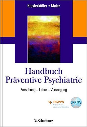Handbuch Präventive Psychiatrie: Forschung - Lehre - Versorgung -