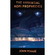 The Essential Hopi Prophecies by John Hogue (2015-12-03)