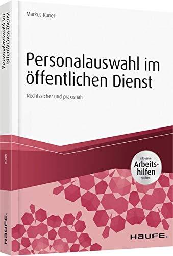 Personalauswahl im öffentlichen Dienst - inkl. Arbeitshilfen online: Arbeitsrechtliche Einstellungsprozesse rechtssicher gestalten (Haufe Fachbuch)