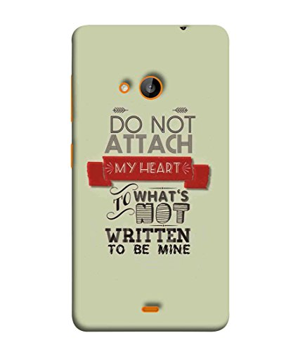Printfidaa Microsoft Lumia 535, Microsoft Lumia 535 Dual SIM, Nokia Lumia 535 Back Cover Do Not Attach My Heart to What is Not Written to Be Mine Printed Designer Back Case