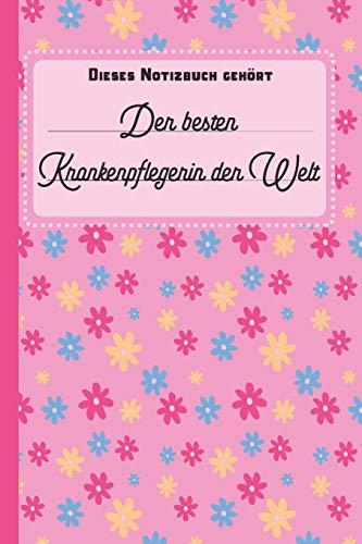 Dieses Notizbuch gehört der besten Krankenpflegerin der Welt: blanko Notizbuch | Journal | To Do Liste für Krankenpfleger und Krankenpflegerinnen - ... Notizen - Tolle Geschenkidee als Dankeschön