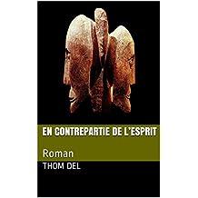 En contrepartie de l'Esprit: Roman