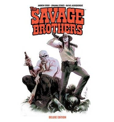 [(Savage Brothers)] [ By (author) Andrew Cosby, By (author) Johanna Stokes, By (author) Rafael Albuquerque ] [July, 2014]