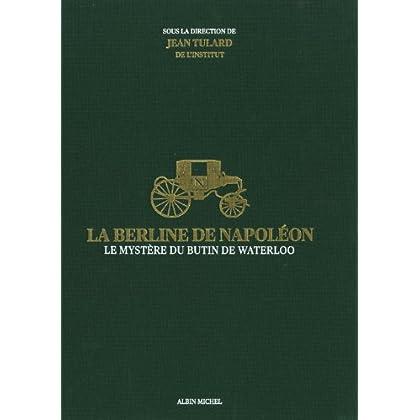 La Berline de Napoléon: Le mystère du butin de Waterloo