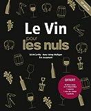 Le Vin pour les nuls : Avec 10 fiches mémo sur la dégustation ; 1 nuancier ; 1 roue des arômes ; 1 pochette