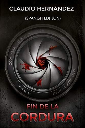 Fin de la cordura (Spanish edition): (End of sanity) (Spanish ...