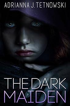 The Dark Maiden (The Tales of Iradas Book 1) by [Tetnowski, Adrianna J.]
