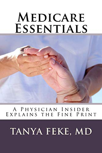 Medicare Essentials: A Physician Insider Explains the Fine Print (English Edition)