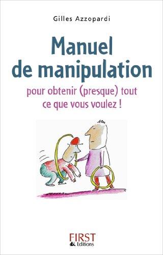 Livres gratuits en ligne Manuel de manipulation pour obtenir (presque) tout ce que vous voulez epub pdf