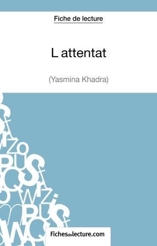 L'attentat de Yasmina Khadra (Fiche de lecture): Analyse Complète De L'oeuvre