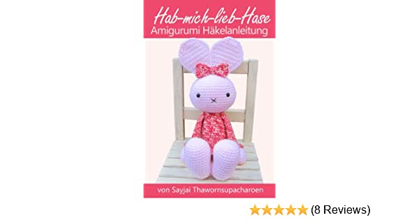 Hab Mich Lieb Hase Amigurumi Häkelanleitung Große Puppen Zum