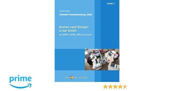 Buchen Nach Belegen In Der Gmbh Manuell Skr03 Skr04 Und Ikr