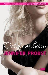 Dotyk miłości - Jennifer Probst [KSIĄŻKA]