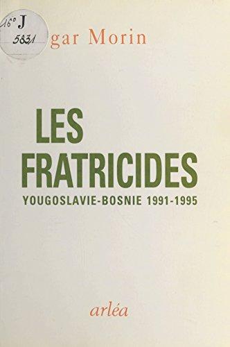 Les Fratricides : Réflexions sur la tragédie yougoslave