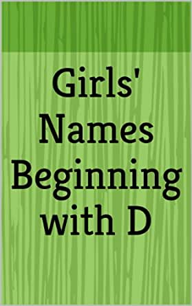 Girls' Names Beginning with D (Letter Series) eBook: Haley March