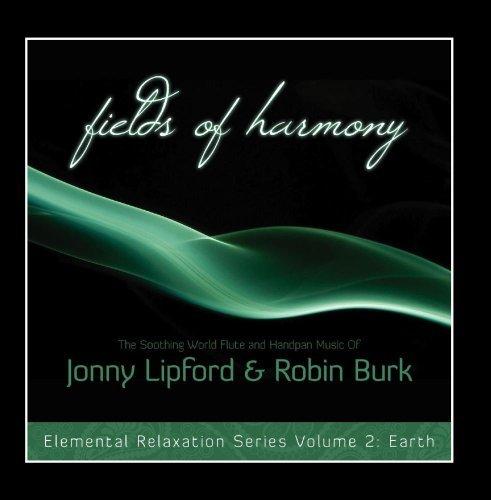 Fields of Harmony: Elemental Relaxation Series, Vol. 2 by Jonny Lipford & Robin Burk