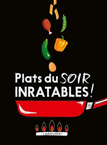 Plats du soir inratables ! por Collectif