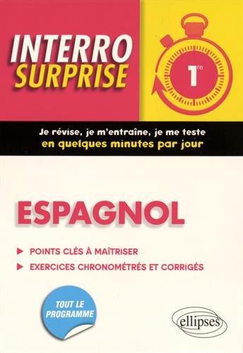Interro Surprise Espagnol Première Tout le Programme Grammaire et Vocabulaire par Mireille Foucaud-Fraysse
