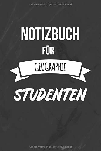 Notizbuch für Geographie Studenten: Das perfekte Notizheft für Geographie Studenten | Studienplaner & Tagebuch | Liniertes Notizbuch mit 120 Seiten