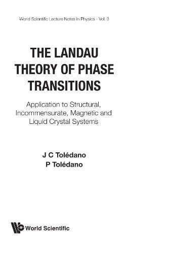 Landau Theory Of Phase Transitions, The: Application To Structural, Incommensurate, Magnetic And Liquid Crystal Systems (Lecture Notes in Physics) by J.C. Tol?dano (1987-08-01)