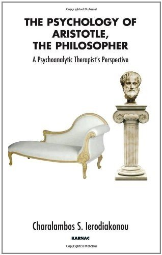 The Psychology of Aristotle, the Philosopher: A Psychoanalytic Therapist's Perspective