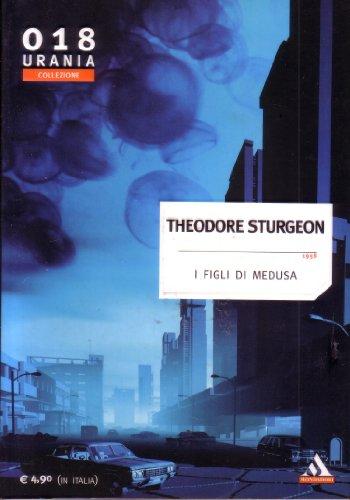 Collezione Urania 018 I figli di medusa 1958 Theodore Sturgeon