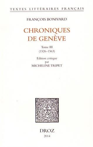 Chroniques de Genève : Tome 3 (1526-1563)