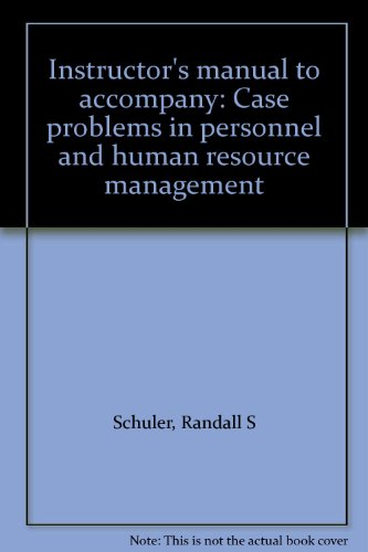 Instructor's manual to accompany: Case problems in personnel and human resource management