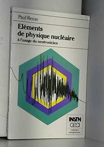 Eléments de physique nucléaire à l'usage du neutronicien