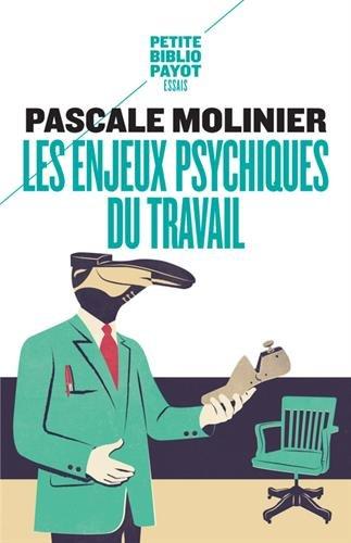 Les enjeux psychiques du travail : Introduction à la psychodynamique du travail
