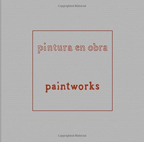 Yishai Jusidman: Paintworks / Pintura en obra (Arte y Fotografía)