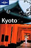 Kyoto (LONELY PLANET KYOTO) - Chris Rowthorn
