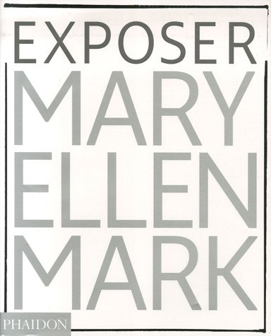 Exposer Mary Ellen Mark : Les photographies emblmatiques