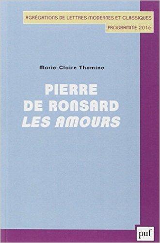 Pierre de Ronsard : Les Amours de Marie-Claire Thomine ( 3 juillet 2015 )