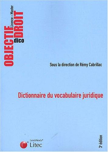 Dictionnaire du vocabulaire juridique par Rémy Cabrillac, Philippe Blachèr, Philippe Coursier, Christine Hugon, Collectif