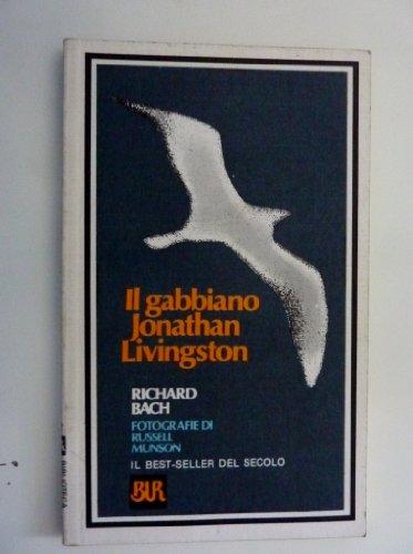 """""""IL GABBIANO JONATHAN LIVINGSTON . Fotografie di Russel Munson. Traduzione di Pier Francesco Paolini"""""""