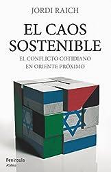 El caos sostenible: El conflicto cotidiano en Oriente Próximo (ATALAYA PEQUEÑO) de Jordi Raich Curco (5 jul 2012) Tapa blanda