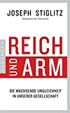 Reich und Arm: Die wachsende Ungleichheit in unserer Gesellschaft - Joseph Stiglitz