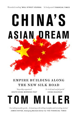 China's Asian Dream: Empire Building Along the New Silk Road (Schule Asiatische)