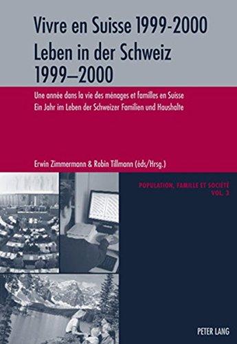 Vivre En Suisse 1999-2000- Leben in Der Schweiz 1999-2000: Une Annee Dans La Vie Des Menages Et Familles En Suisse- Ein Jahr Im Leben Der Schweizer ... Haushalte (Population, Famille Et Societe)
