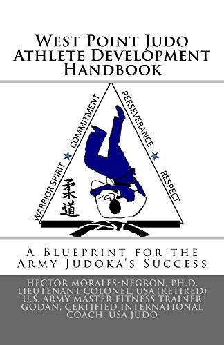 West Point Judo Athlete Development Handbook: A Blueprint for the Army Judoka's Success (English Edition)