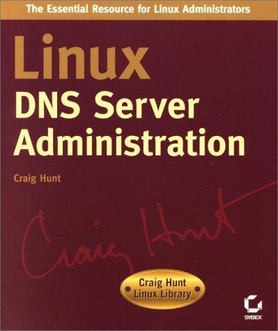 Linux DNS Server Administration (Craig Hunt Linux library) by C Hunt (21-Jul-2000) Paperback par C Hunt