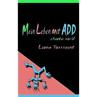 Mein Leben mit ADD - chaotic world - Das kleine ADD-Handbuch für große ADDler