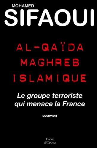 Al-Quaïda Maghreb islamique - Le groupe terroriste qui menace la France