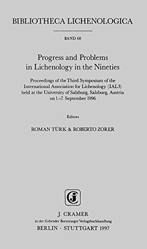 Progress and Problems in Lichenology in the Nineties: Proceedings of the Third Symposium of the International Association for Lichenology (IAL3) held ... 1.-7. Sept. 1996 (Bibliotheca Lichenologica)
