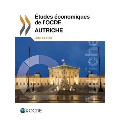 Ãtudes économiques de l'Ocde : Autriche 2013: Edition 2013