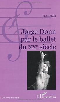 Jorge donn par le ballet duxxe siecle par [Barat Sylvie]